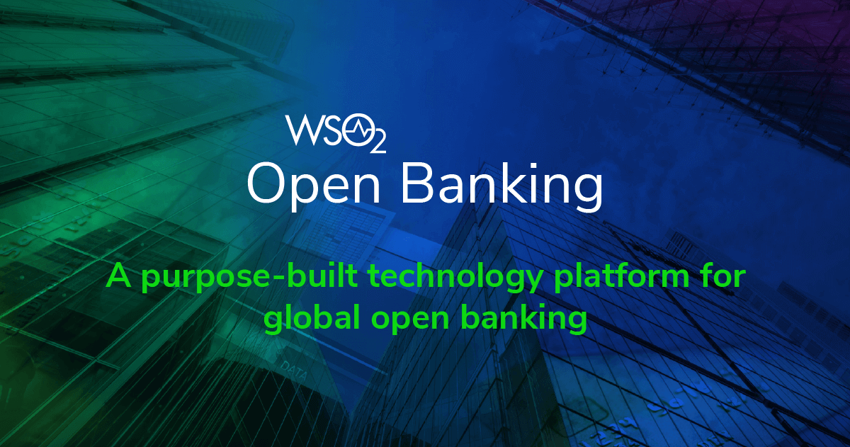 WSO2 Open Banking – PSD2 Compliance for Global Banks